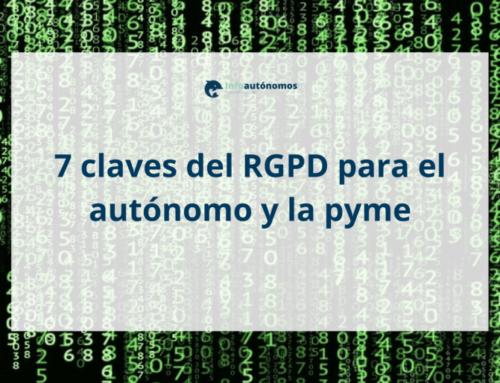 7 claves del RGPD para el autónomo y la pyme